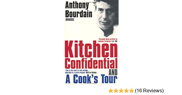 anthony bourdain omnibus kitchen confidential a cooks tour