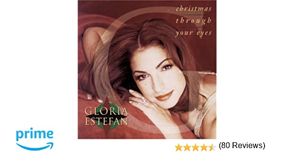 Gloria Estefan - Christmas Through Your Eyes - Amazon.com Music