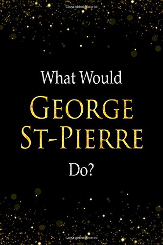 Download What Would George St-Pierre Do?: George St-Pierre Designer Notebook ebook