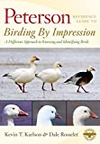 Peterson Reference Guides: Birding by Impression: A Different Approach to Knowing and Identifying Birds