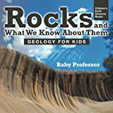 Rocks and What We Know About Them - Geology for Kids | Children's Earth Sciences Books