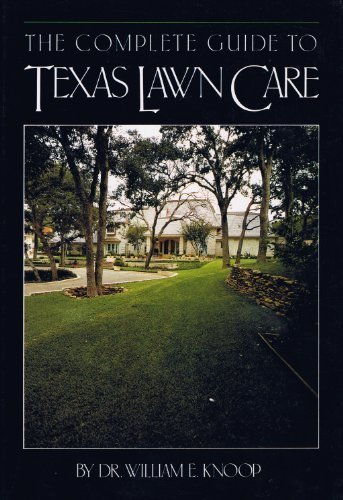 The Complete Guide to Texas Lawn Care by Brand: Texas Monthly Pr