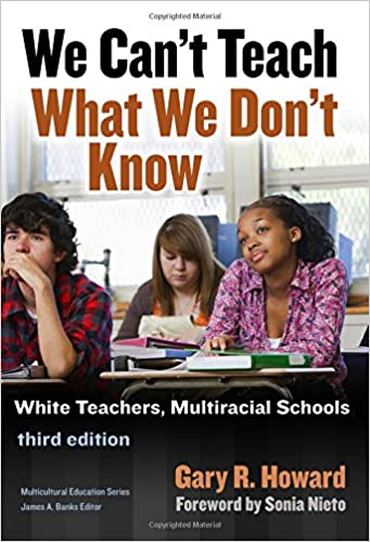 What Educators Know About Teaching >> We Can T Teach What We Don T Know White Teachers Multiracial