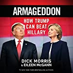 Armageddon: How Trump Can Beat Hillary | Dick Morris,Eileen McGann
