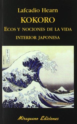 Kokoro. Ecos y Nociones de la Vida Interior Japonesa. (Libros de los Malos Tiempos)