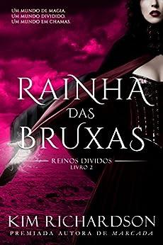 Rainha das Bruxas (Reinos Divididos Livro 2) por [Richardson, Kim ]