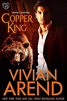 Copper King: Werebear Romance (Takhini Shifters Book 1) by [Arend, Vivian]