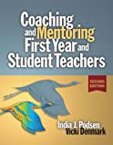 Coaching and Mentoring First-Year and Student Teachers, India Podsen and Vicki M. Denmark, 1596670398