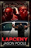 img - for By Jason Poole - Larceny: Triple Crown Collection (Urban Books) (2015-07-15) [Paperback] book / textbook / text book