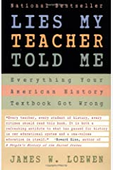 Lies My Teacher Told Me : Everything Your American History Textbook Got Wrong Paperback