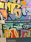 img - for Pearson Custom Sociology (Principles of Sociology Professor Dana Mayhew Bristol Community College) book / textbook / text book