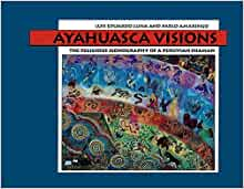 Ayahuasca Visions: The Religious Iconography of a Peruvian