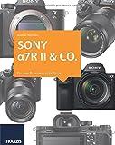 Kamerabuch Sony Alpha 7R II & Co.: Die neue Dimension im Vollformat
