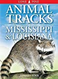 Animal Tracks of Mississippi and Louisiana (Animal Tracks Guides)