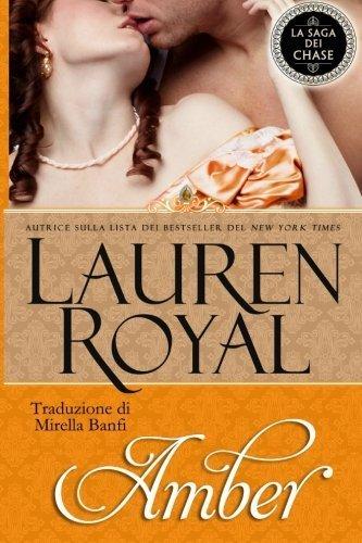 Amber (La Saga dei Chase) (Volume 4) (Italian Edition) by Lauren Royal (2014-12-23)