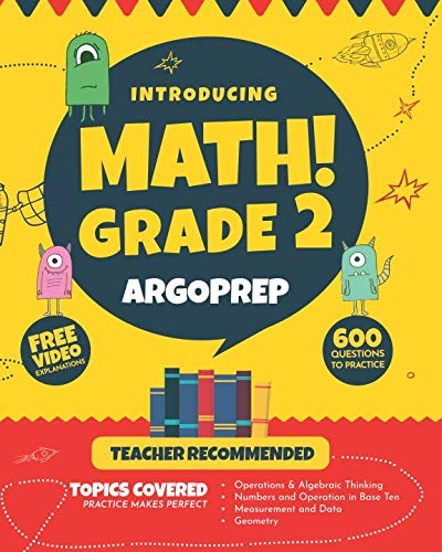 Introducing MATH! Grade 2 by ArgoPrep: 600+ Practice Questions + Comprehensive Overview of Each Topic + Detailed Video Explanations Included  | 2nd Grade Math Workbook ()