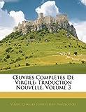 Uvres Complètes de Virgile, Virgil and Charles Louis Fleury Panckoucke, 1146138547