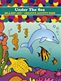 Do A Dot Art! Under The Sea Creative Activity Coloring Book