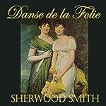 La Danse de la Folie | Sherwood Smith
