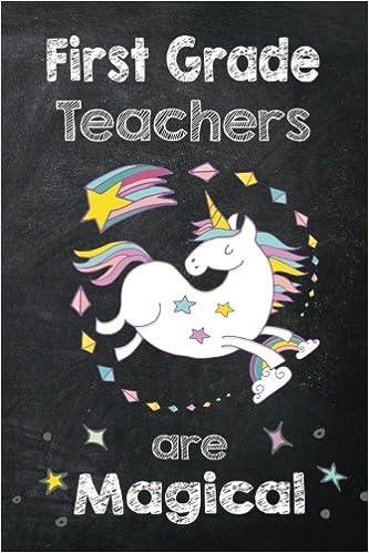 first grade teachers are magical journal for first grade teacher