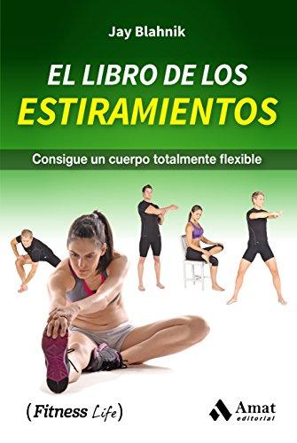 Amazon.com: El libro de los estiramientos: Consigue un ...