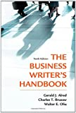 The Business Writer's Handbook, Gerald J. Alred and Charles T. Brusaw, 125000442X