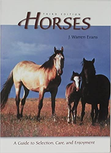 Horses 3rd Edition A Guide To Selection Care And Enjoyment