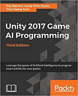 Buy Unity 2017 Game AI Programming - Third Edition: Leverage the