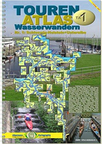 TourenAtlas Wasserwandern / TA1 Schleswig-Holstein-Unterelbe Ringeinband – 24. Mai 2007 Erhard Jübermann 3929540614 Deutschland Landkarte