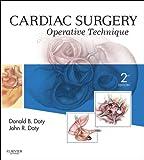 Cardiac Surgery E-Book: Operative and Evolving Technique