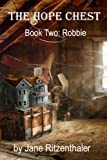 The Hope Chest: Book Two - Robbie, Jane Ritzenthaler, 1492975397