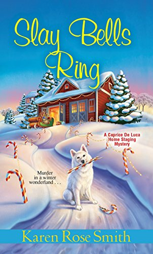 Slay Bells Ring (A Caprice De Luca Mystery Book - Rose Colonial Small