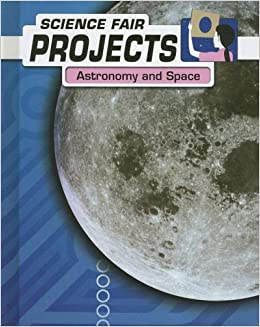 astronomy and space science fair projects kelly milner halls astronomy and space science fair projects kelly milner halls 9781403479082 com books