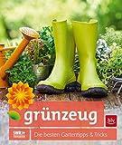 grünzeug: Die besten Gartentipps & Tricks