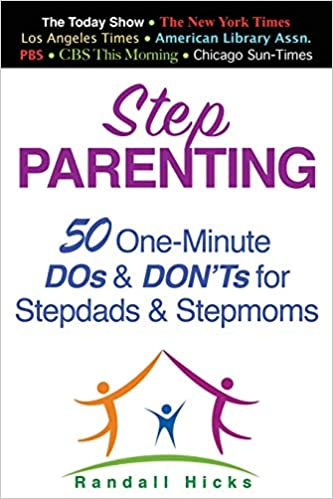 50 One-Minute DOs and DONTs for Stepdads and Stepmoms STEP PARENTING