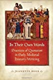 img - for In Their Own Words: Practices of Quotation in Early Medieval History-Writing by Jeanette Beer (2014-03-07) book / textbook / text book