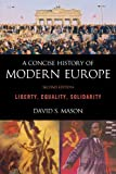 A Concise History of Modern Europe : Liberty, Equality, Solidarity, Mason, David S., 1442205342