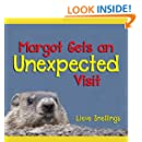 Margot gets an unexpected visit: The fanciful adventures of a groundhog (Nature in Quebec, Pictures of Astonishing Wildlife Book 1)