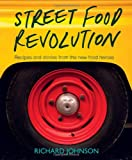 Street Food Revolution: Inspiring new recipes and stories from the new food heroes