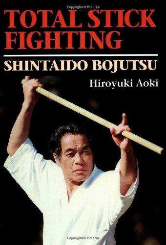 Total Stick Fighting: Shintaido Bojutsu (Bushido--The Way of the Warrior) PDF