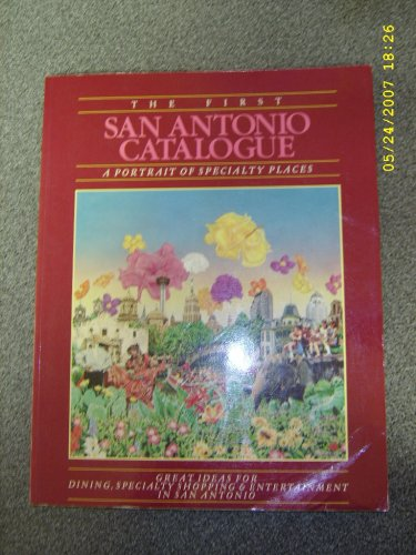 The First San Antonio Catalogue (A Portrait of Specialty Places)