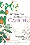 Alternative Treatment for Cancer, Ping-Chung Leung, 9812709290