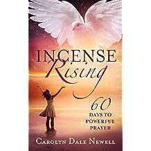 Incense Rising: 60 Days to Powerful Prayer