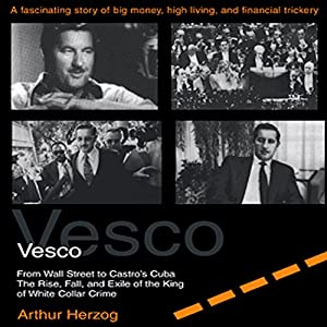 Vesco from Wall Street to Castro's Cuba Audiobook