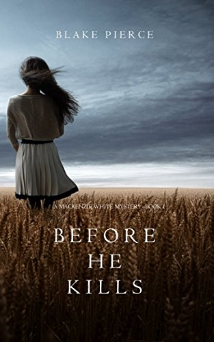 Before he Kills (A Mackenzie White Mystery-Book 1)
