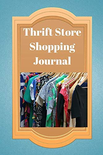 Thrift Store Shopping Journal: Plan Your Bargain Shopping Days and Keep Track of Sales and Discounts
