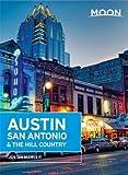 Moon Austin, San Antonio & the Hill Country (Moon Handbooks)