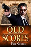 Old Scores - A Jake Driver Adventure (Jake Driver Adventures Book 1)