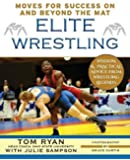 Elite Wrestling: Your Moves for Success On and Beyond the Mat