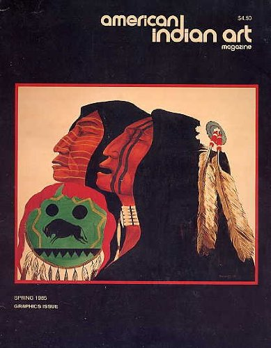 American Indian Art Magazine, Graphics Issue Spring 1985